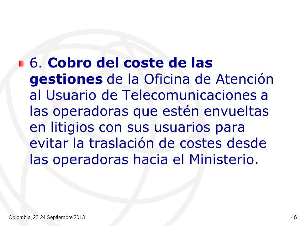 6. Cobro del coste de las gestiones de la Oficina de Atención al Usuario de Telecomunicaciones a las operadoras que estén envueltas en litigios con su