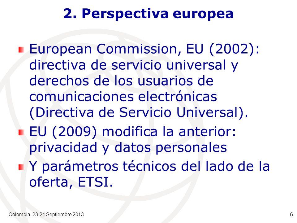 2. Perspectiva europea European Commission, EU (2002): directiva de servicio universal y derechos de los usuarios de comunicaciones electrónicas (Dire