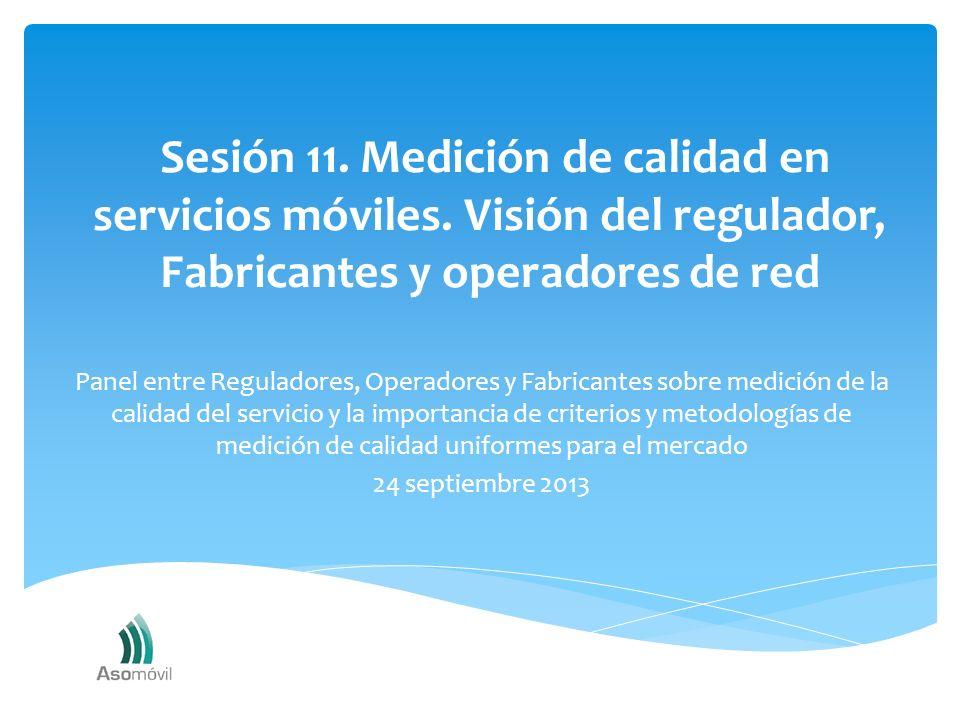 Panel entre Reguladores, Operadores y Fabricantes sobre medición de la calidad del servicio y la importancia de criterios y metodologías de medición d