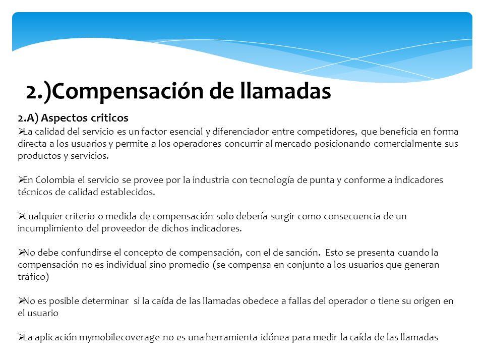 2.A) Aspectos criticos La calidad del servicio es un factor esencial y diferenciador entre competidores, que beneficia en forma directa a los usuarios
