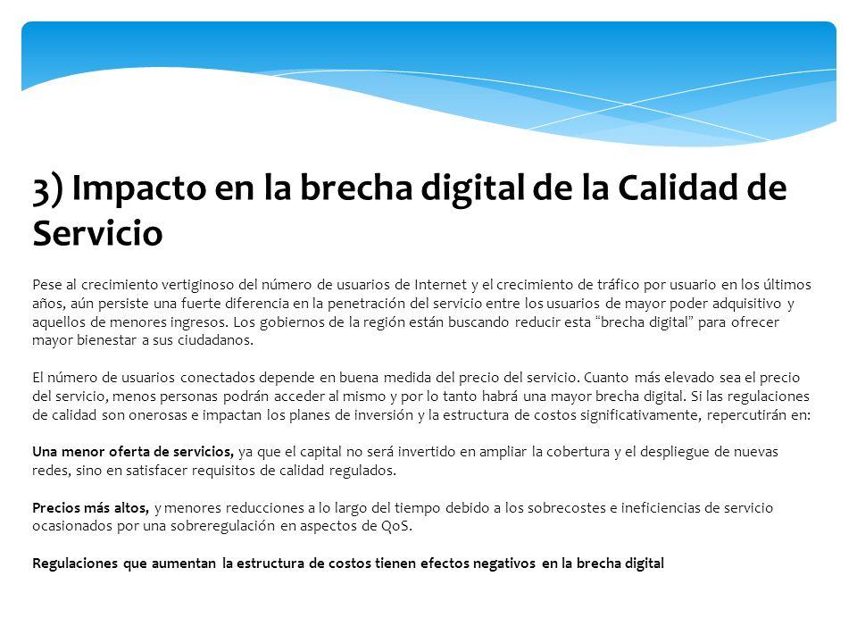 3) Impacto en la brecha digital de la Calidad de Servicio Pese al crecimiento vertiginoso del número de usuarios de Internet y el crecimiento de tráfi