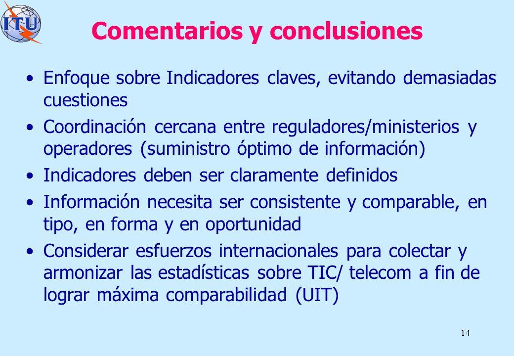 14 Comentarios y conclusiones Enfoque sobre Indicadores claves, evitando demasiadas cuestiones Coordinación cercana entre reguladores/ministerios y op