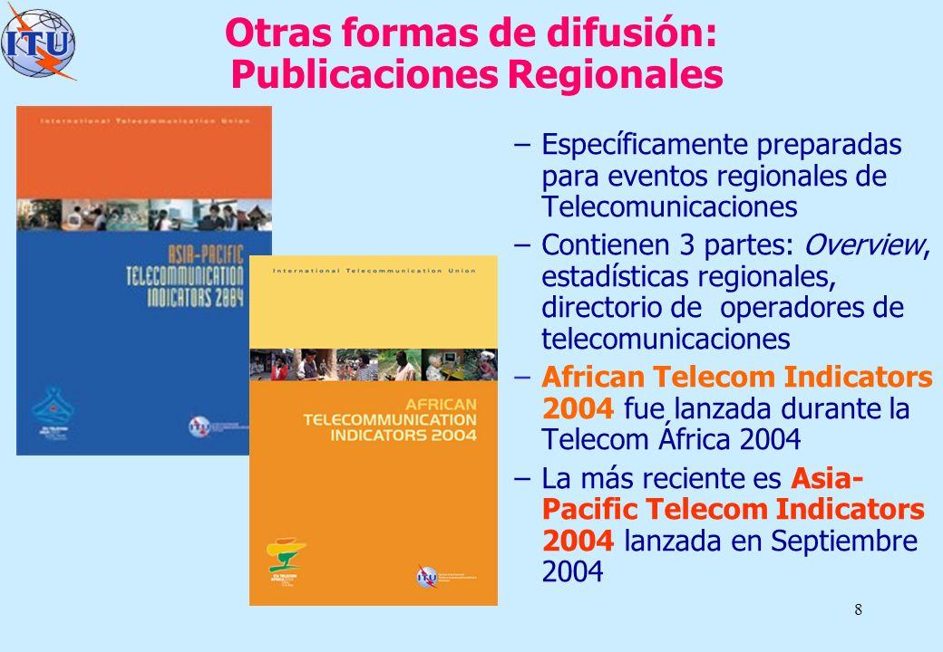 9 Otra forma de difusión - Informe Global Informe de Desarrollo de las Telecomunicaciones Mundiales Contiene una visión general de los indicadores de las telecom mundiales Destaca tópicos relevantes a los temas de interés global El último número fue lanzado en Diciembre de 2003 durante la CMSI, Ginebra Contiene alrededor de 22 tablas de indicadores