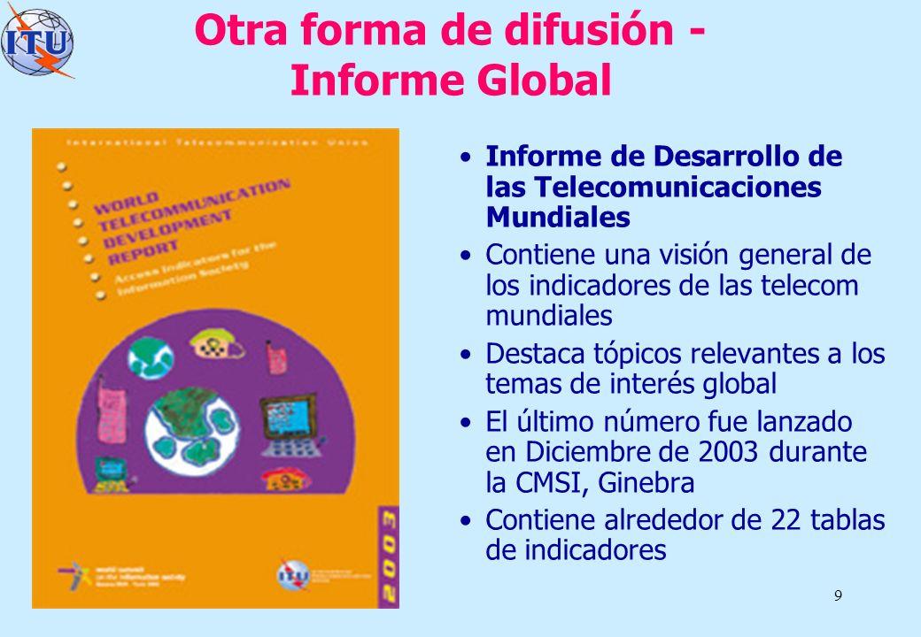 9 Otra forma de difusión - Informe Global Informe de Desarrollo de las Telecomunicaciones Mundiales Contiene una visión general de los indicadores de