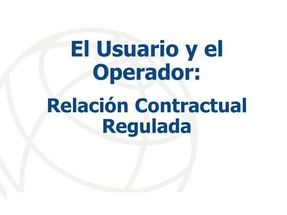 El Usuario y el Operador: Relación Contractual Regulada