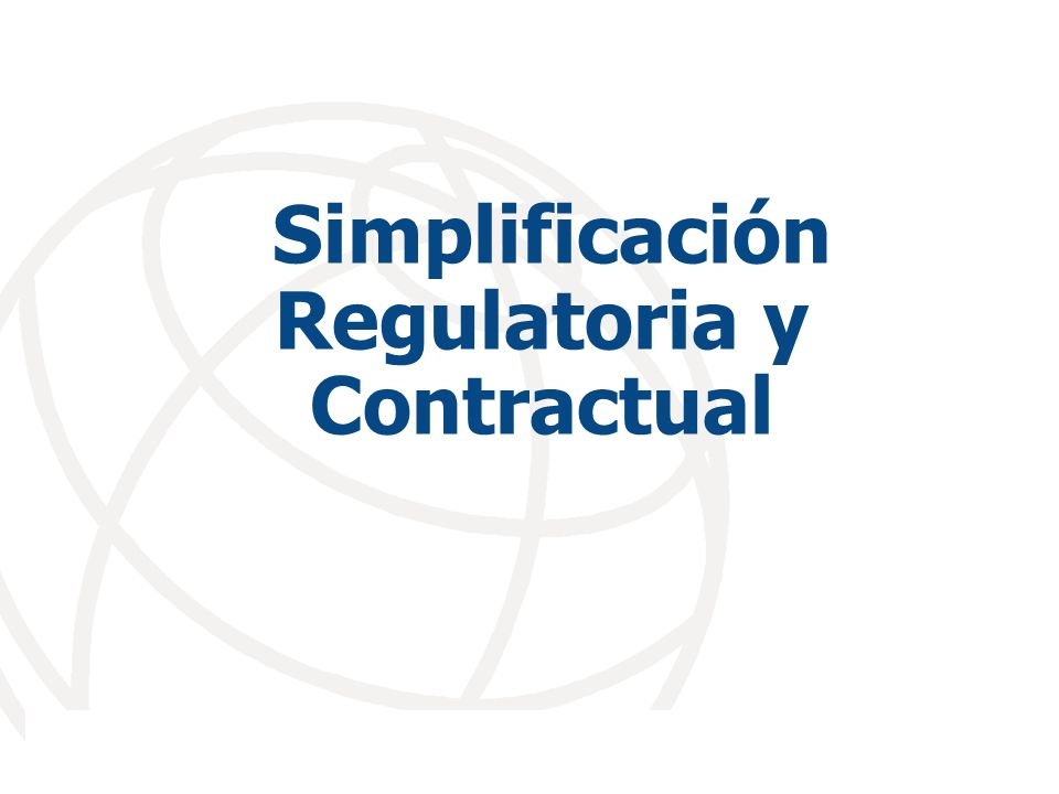 Simplificación Regulatoria y Contractual