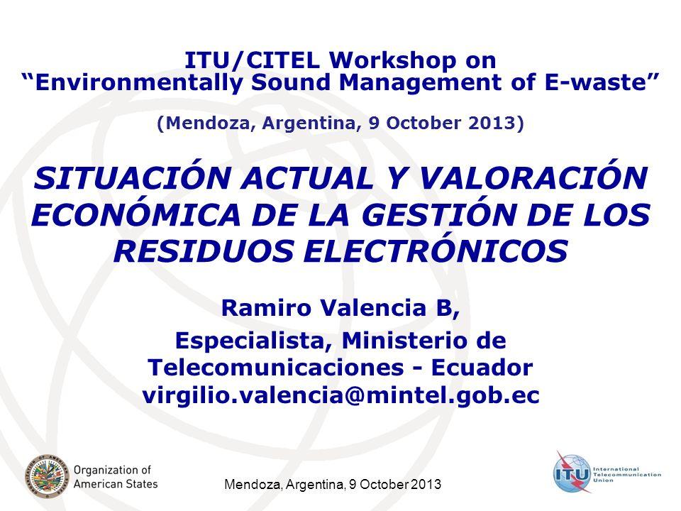 INICIATIVAS DE SENSIBILIZACIÓN ECUADOR Presidentes del Grupo de Trabajo de Residuos Tecnológicos de eLAC-CEPAL hasta May-2013.