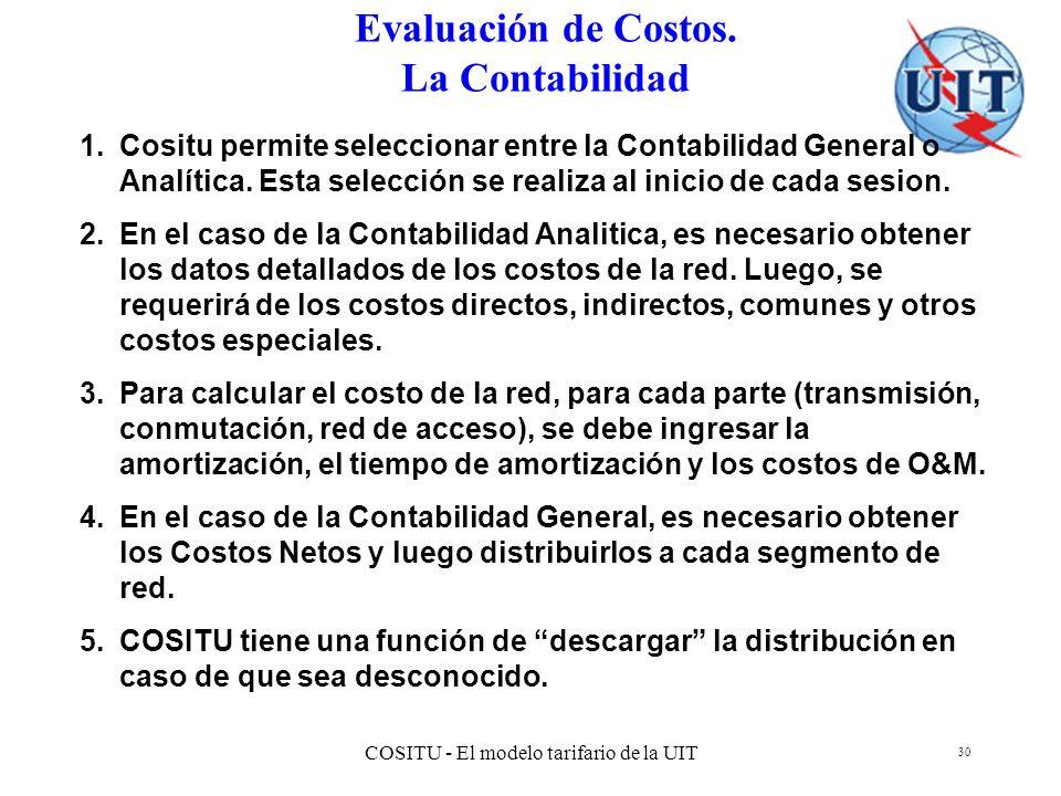 COSITU - El modelo tarifario de la UIT 30 Evaluación de Costos. La Contabilidad 1.Cositu permite seleccionar entre la Contabilidad General o Analítica