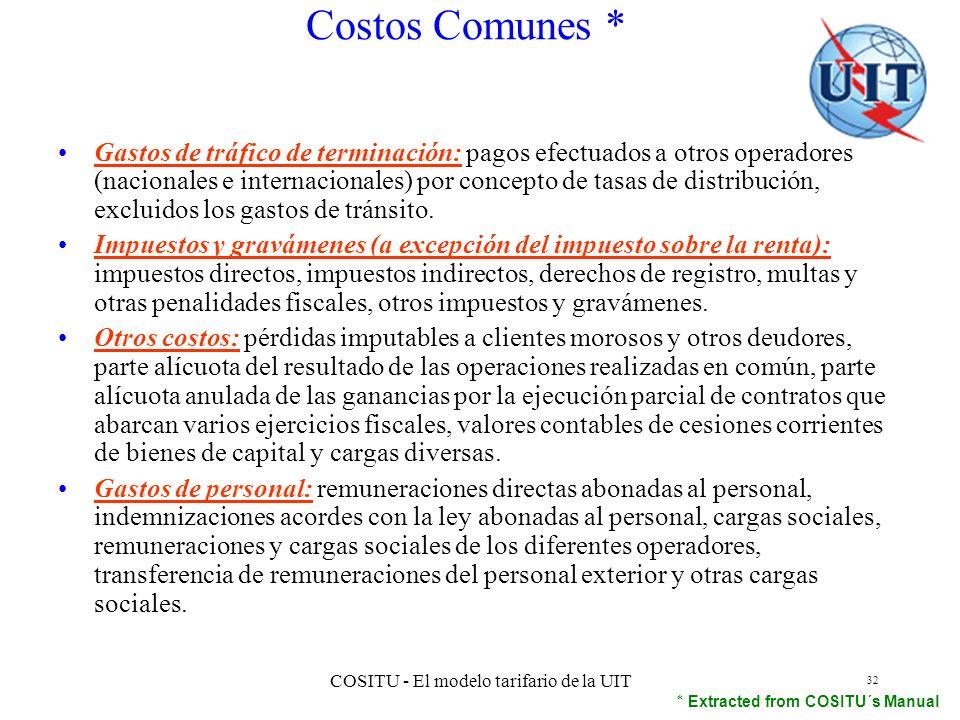 COSITU - El modelo tarifario de la UIT 32 Gastos de tráfico de terminación: pagos efectuados a otros operadores (nacionales e internacionales) por con