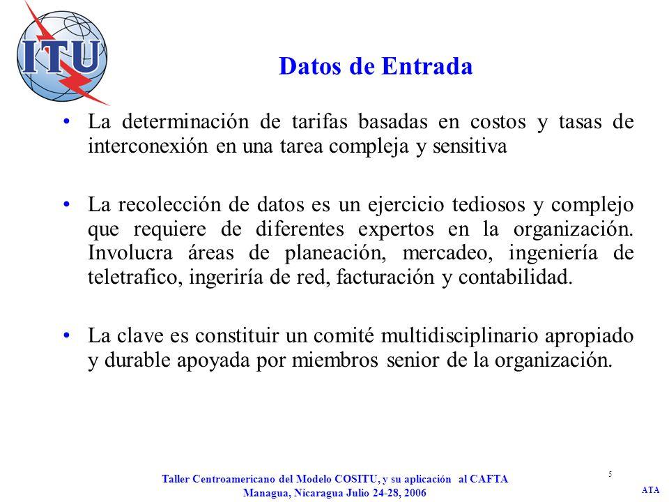 ATA Taller Centroamericano del Modelo COSITU, y su aplicación al CAFTA Managua, Nicaragua Julio 24-28, 2006 5 Datos de Entrada La determinación de tar