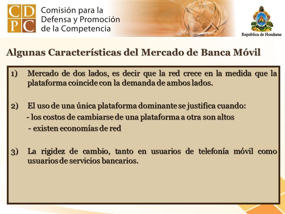 Algunas Características del Mercado de Banca Móvil 1)Mercado de dos lados, es decir que la red crece en la medida que la plataforma coincide con la de