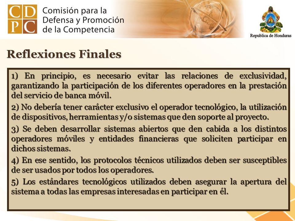 Reflexiones Finales 1) En principio, es necesario evitar las relaciones de exclusividad, garantizando la participación de los diferentes operadores en