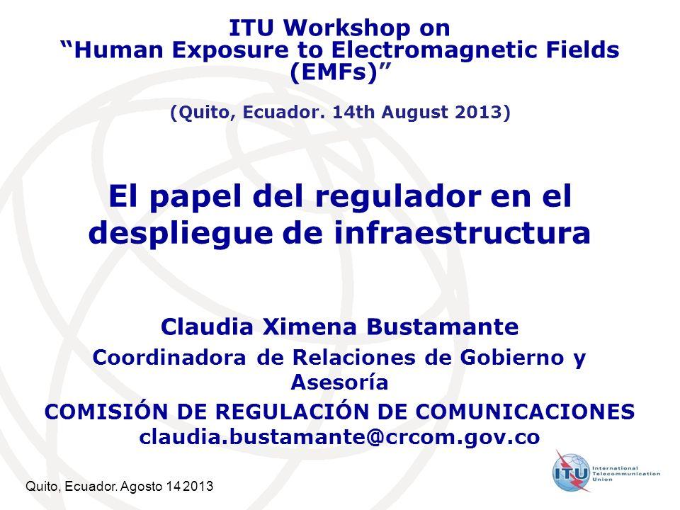 PROBLEMÁTICA ACTUAL Quito, Ecuador, 14 August 20132 Necesidades del despliegue Barreras normativas e informativas Código de Buenas Prácticas El regulador debe promover el equilibrio de intereses por el bien de los usuarios
