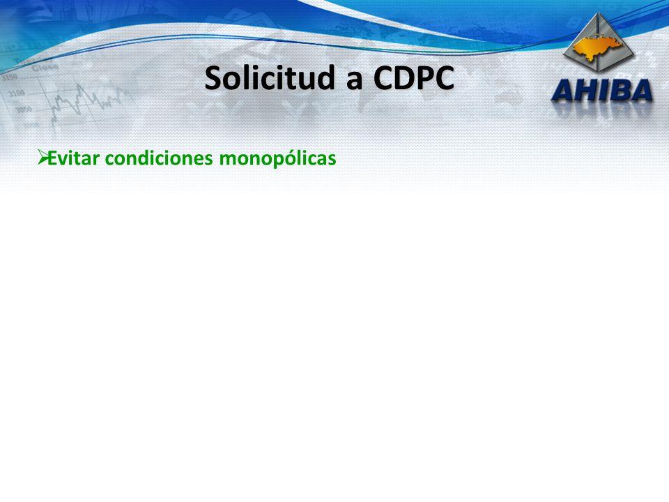 Solicitud a CDPC Evitar condiciones monopólicas