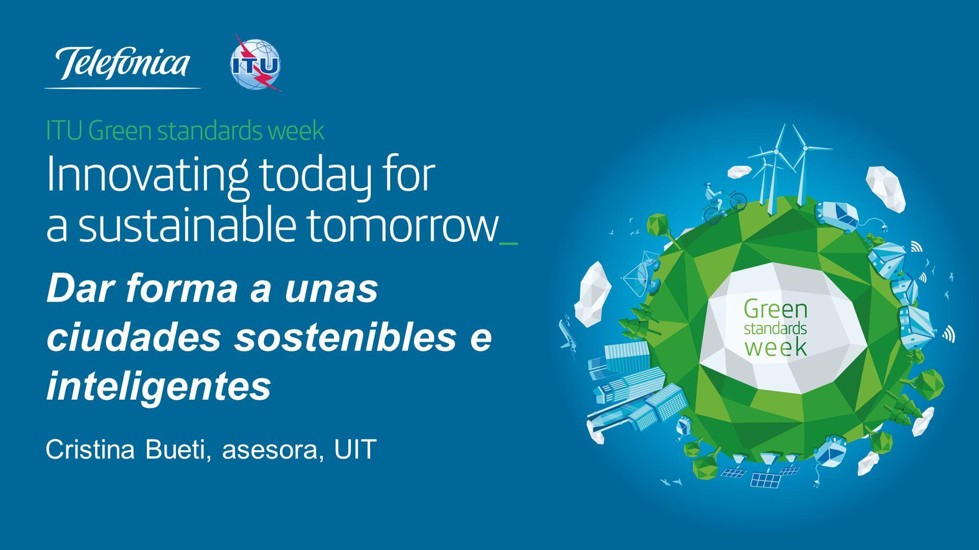 Cristina Bueti, asesora, UIT Dar forma a unas ciudades sostenibles e inteligentes