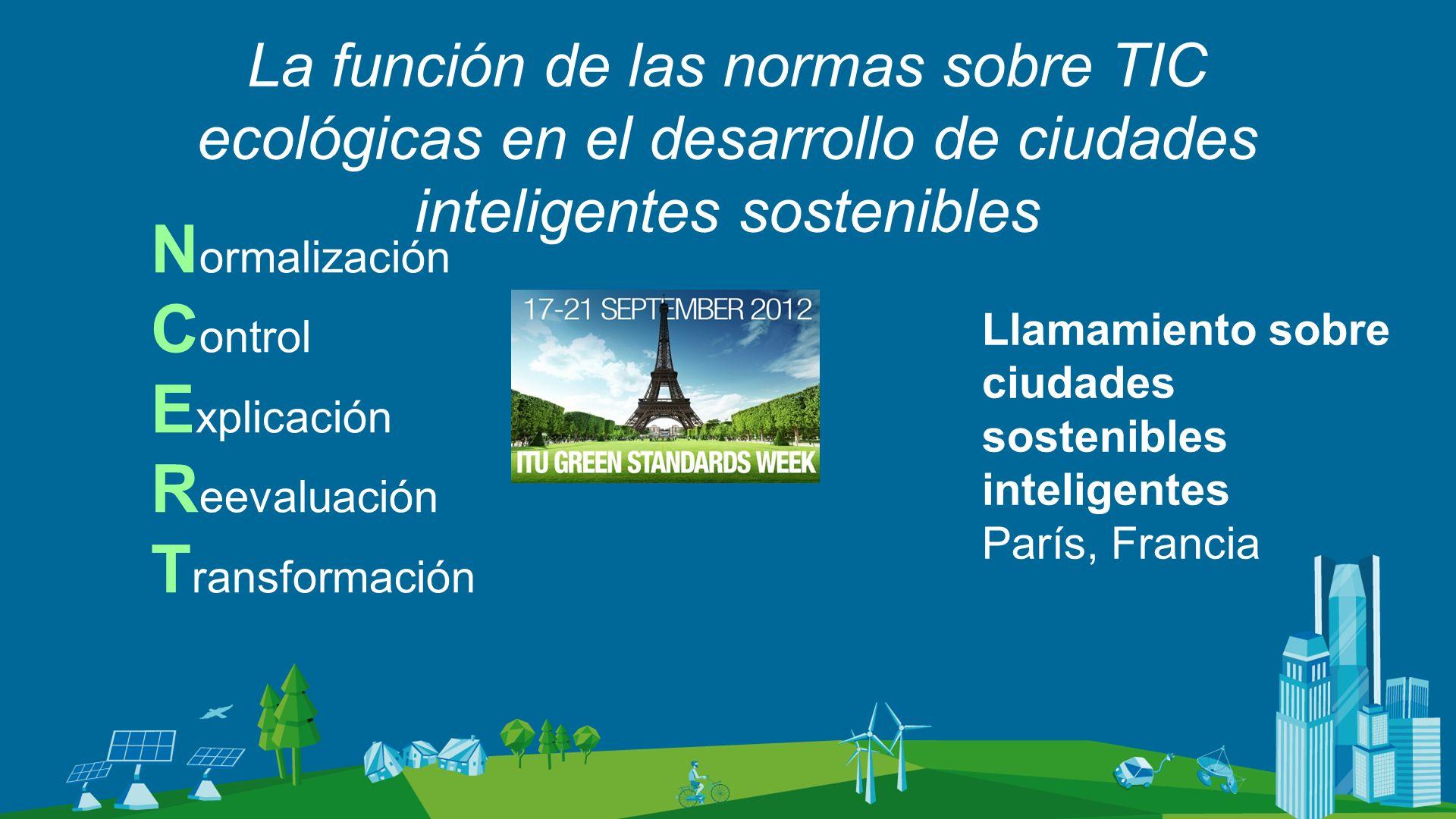 La función de las normas sobre TIC ecológicas en el desarrollo de ciudades inteligentes sostenibles N ormalización C ontrol E xplicación R eevaluación