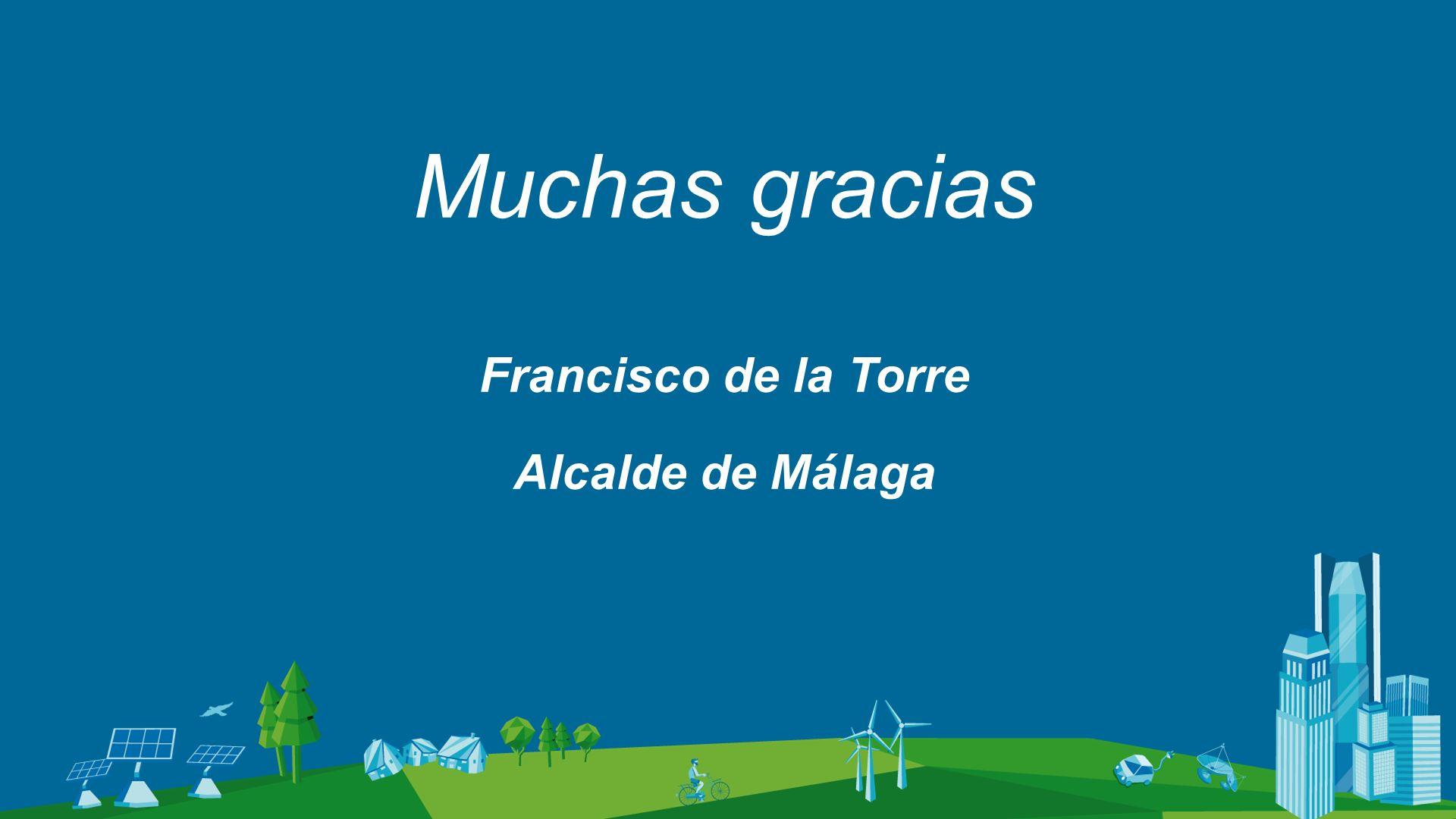 Muchas gracias Francisco de la Torre Alcalde de Málaga