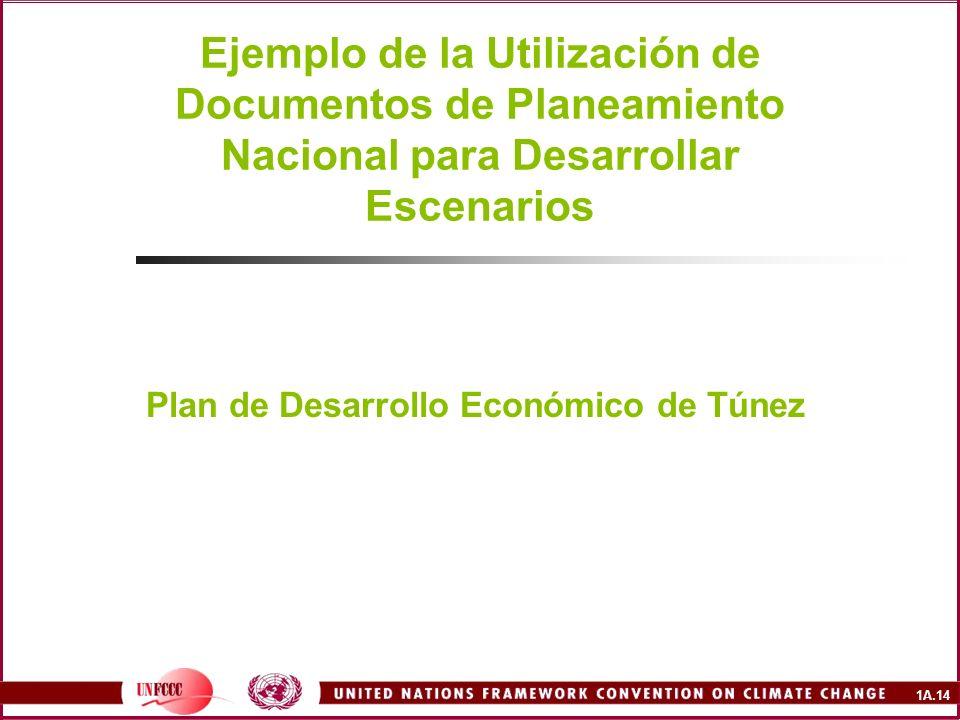 1A.14 Ejemplo de la Utilización de Documentos de Planeamiento Nacional para Desarrollar Escenarios Plan de Desarrollo Económico de Túnez