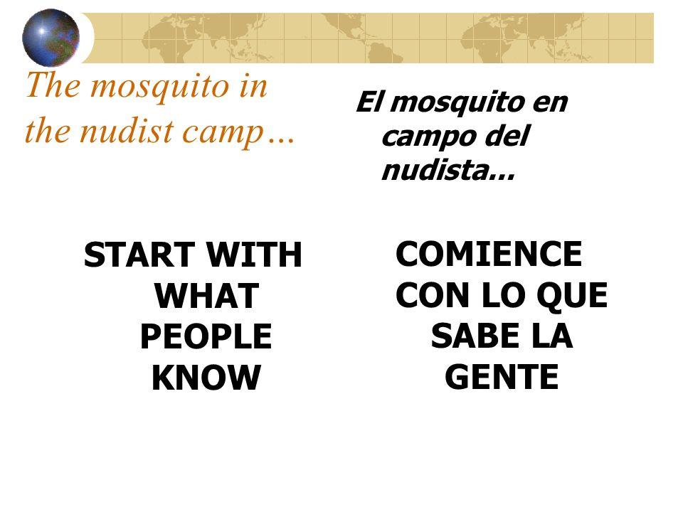 The mosquito in the nudist camp… START WITH WHAT PEOPLE KNOW El mosquito en campo del nudista... COMIENCE CON LO QUE SABE LA GENTE