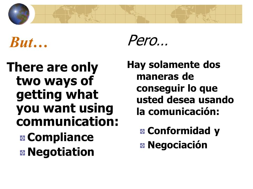 Dont assume FACE TO FACE OR INTERPERSONAL COMMUNICATION IS THE MOST POWERFUL AGENT OF BEHAVIOUR CHANGE IF THE SAME PEOPLE DO THE SAME THINGS THE SAME WAY THERE CAN BE NO CHANGE CARA A CARA O LA COMUNICACIÓN INTERPERSONAL ES EL AGENTE DE MÁS GRAN ALCANCE DEL CAMBIO DEL COMPORTAMIENTO SI LA MISMA GENTE HACE LAS MISMAS COSAS DE LA MISMA MANERA, NO PUEDE HABER NINGÚN CAMBIO.