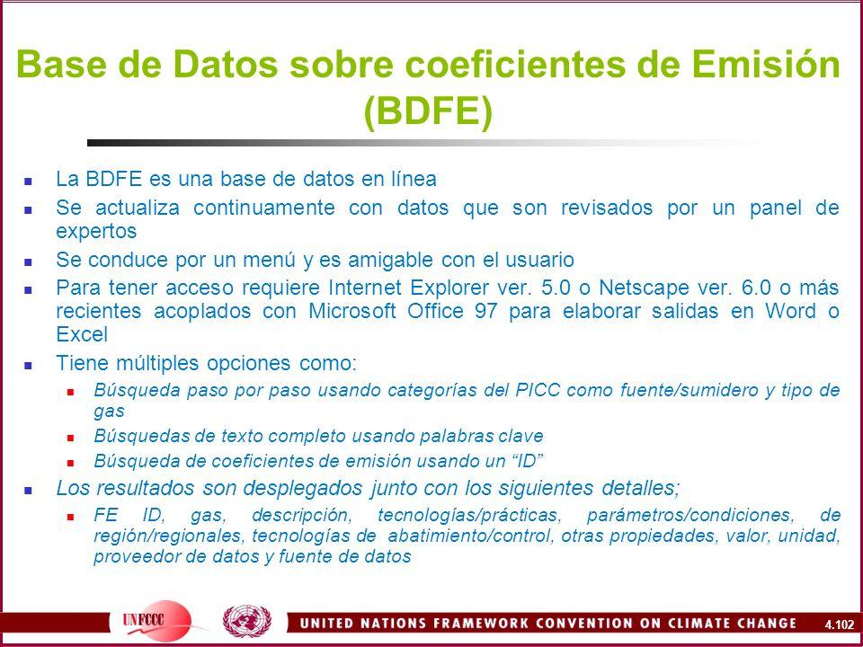 4.102 Base de Datos sobre coeficientes de Emisión (BDFE) La BDFE es una base de datos en línea Se actualiza continuamente con datos que son revisados