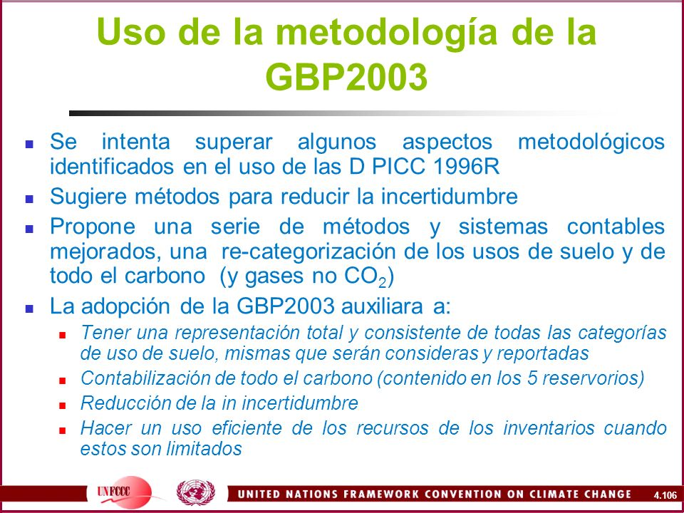 4.106 Uso de la metodología de la GBP2003 Se intenta superar algunos aspectos metodológicos identificados en el uso de las D PICC 1996R Sugiere método