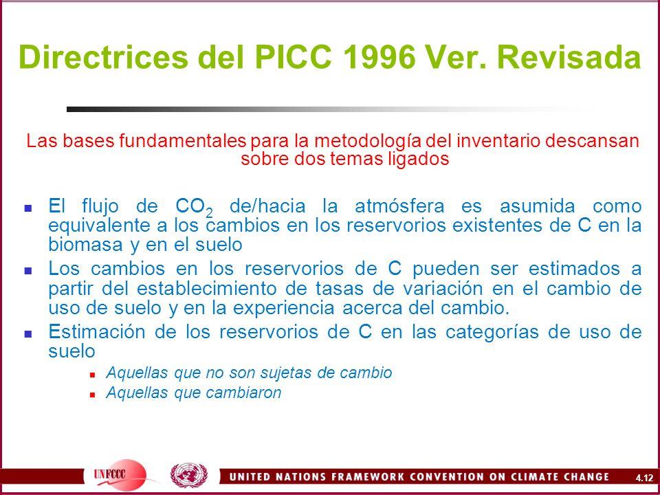 4.12 Directrices del PICC 1996 Ver. Revisada Las bases fundamentales para la metodología del inventario descansan sobre dos temas ligados El flujo de