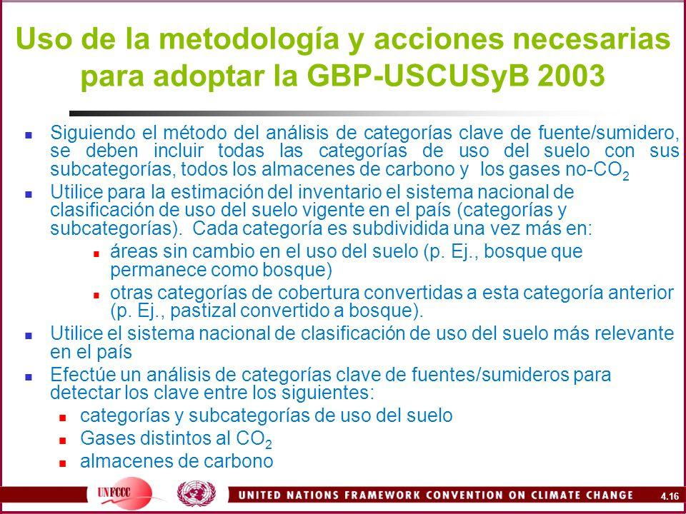 4.16 Uso de la metodología y acciones necesarias para adoptar la GBP-USCUSyB 2003 Siguiendo el método del análisis de categorías clave de fuente/sumid