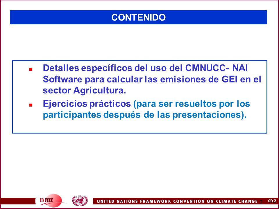 6D.13 13 SECTOR: AGRICULTURA Ejercicio 4.1: Emisiones de CH4 del Cultivo del Arroz (I) País A: Año: 2000.