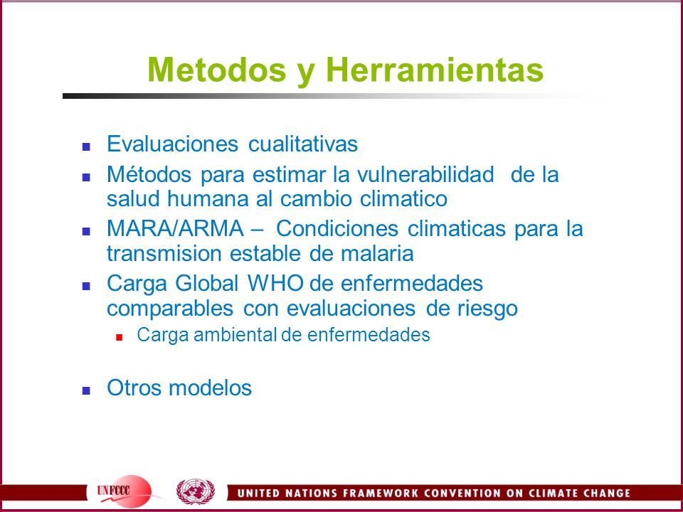 Metodos y Herramientas Evaluaciones cualitativas Métodos para estimar la vulnerabilidad de la salud humana al cambio climatico MARA/ARMA – Condiciones
