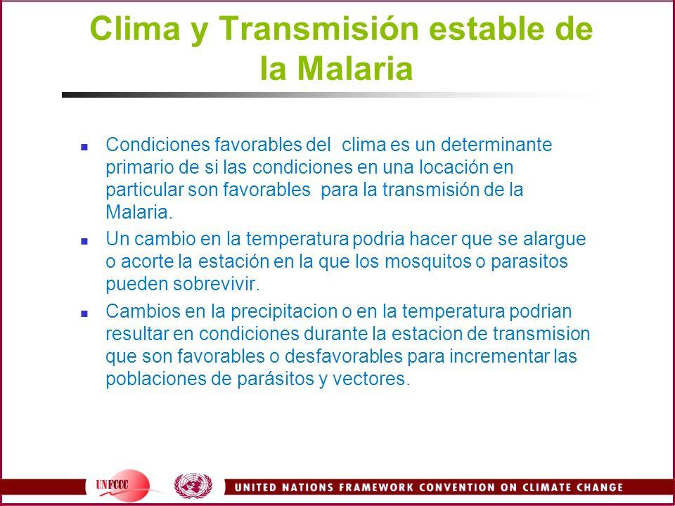 Clima y Transmisión estable de la Malaria Condiciones favorables del clima es un determinante primario de si las condiciones en una locación en partic
