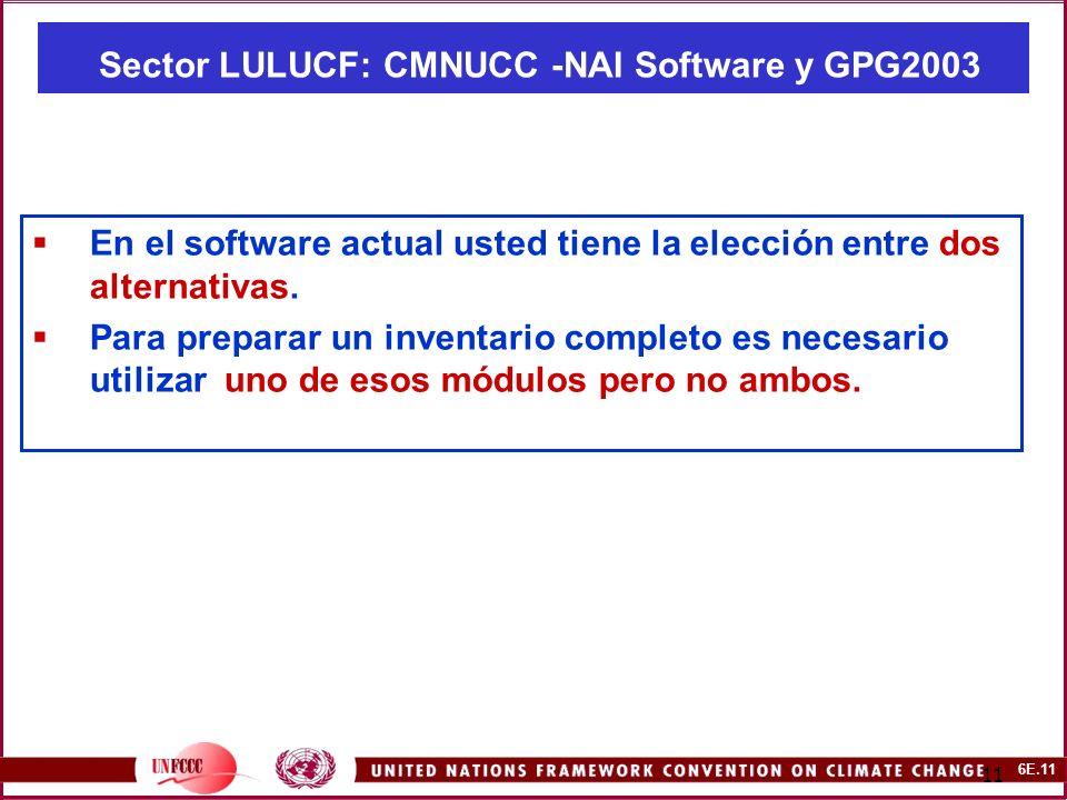 6E.11 11 Sector LULUCF: CMNUCC -NAI Software y GPG2003 En el software actual usted tiene la elección entre dos alternativas.