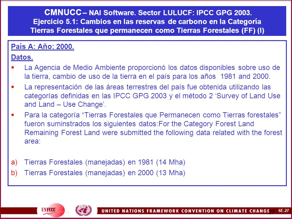 6E.27 27 CMNUCC – NAI Software. Sector LULUCF: IPCC GPG 2003.