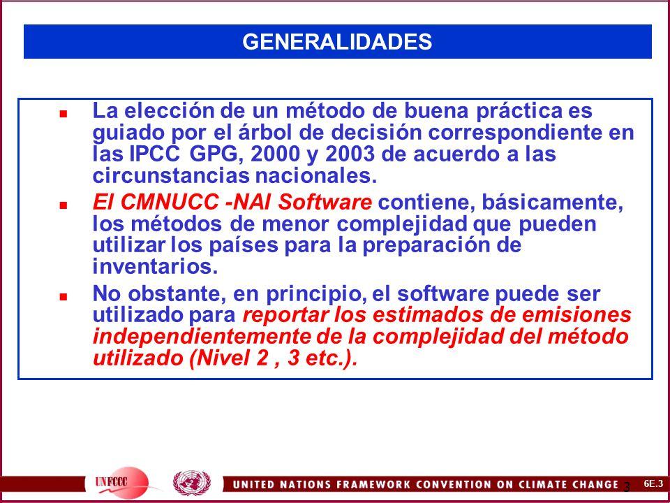 6E.4 4 Sector LUCF : Guías del IPCC de 1996 Metodología Puede ser implementada en tres diferentes niveles de complejidad y escalas geográficas: Un método simple de primer orden basado en datos por defecto muy agregados.