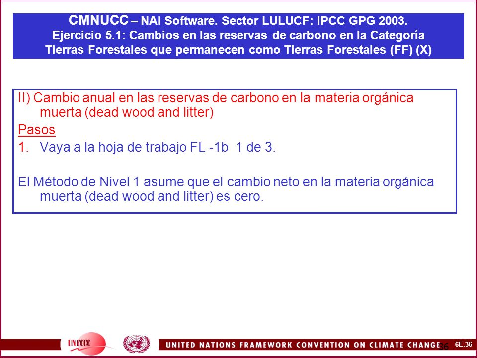6E.36 36 CMNUCC – NAI Software. Sector LULUCF: IPCC GPG 2003.