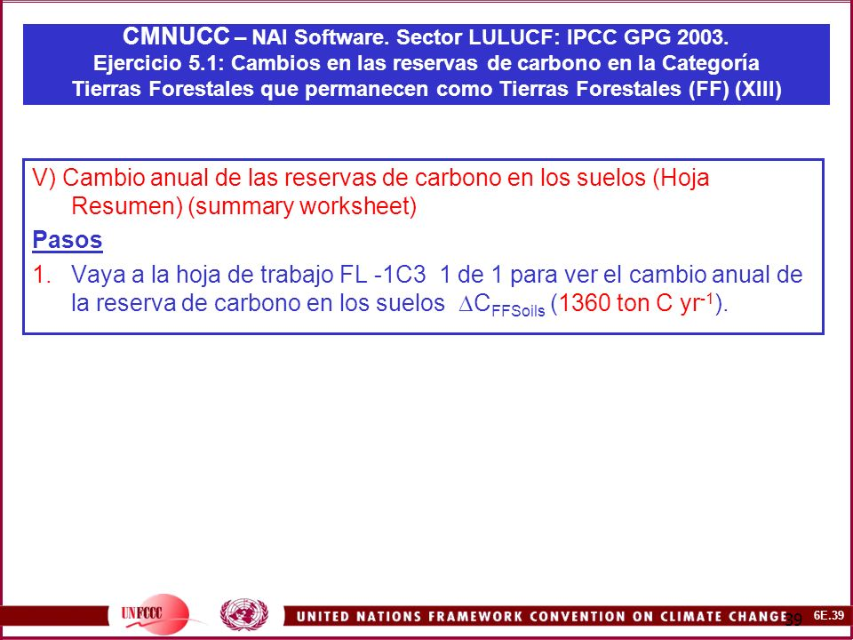 6E.39 39 CMNUCC – NAI Software. Sector LULUCF: IPCC GPG 2003.