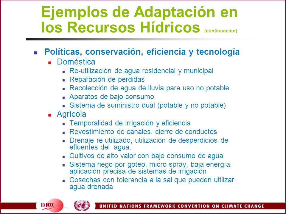 Ejemplos de Adaptación en los Recursos Hídricos (continuación) Políticas, conservación, eficiencia y tecnología Doméstica Re-utilización de agua resid