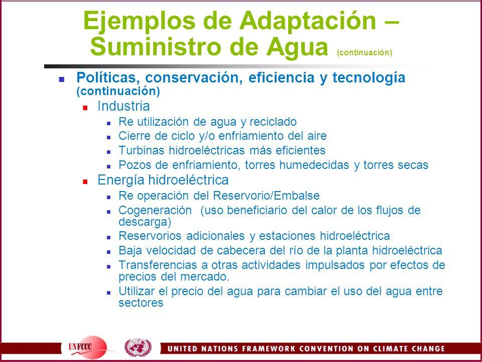 Ejemplos de Adaptación – Suministro de Agua (continuación) Políticas, conservación, eficiencia y tecnología (continuación) Industria Re utilización de