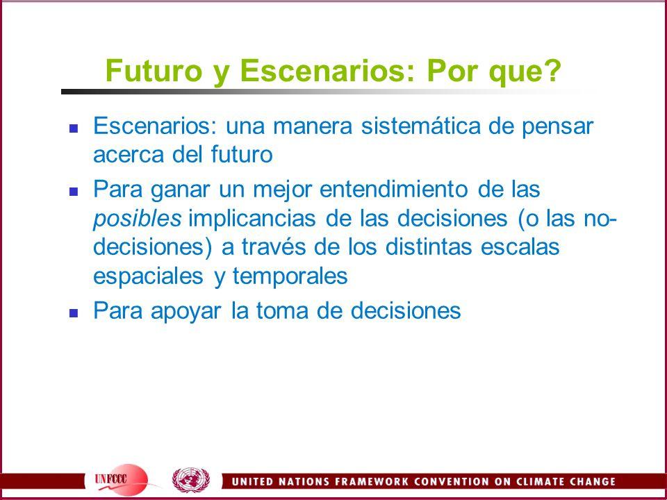 Futuro y Escenarios: Por que? Escenarios: una manera sistemática de pensar acerca del futuro Para ganar un mejor entendimiento de las posibles implica