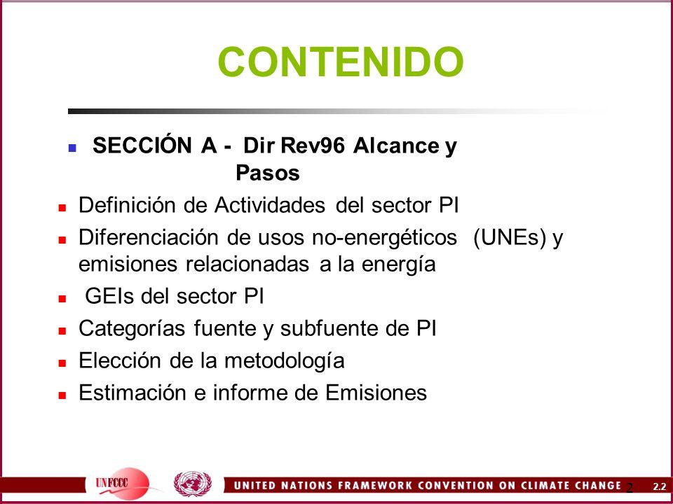 2.2 2 CONTENIDO SECCIÓN A - Dir Rev96 Alcance y Pasos Definición de Actividades del sector PI Diferenciación de usos no-energéticos (UNEs) y emisiones