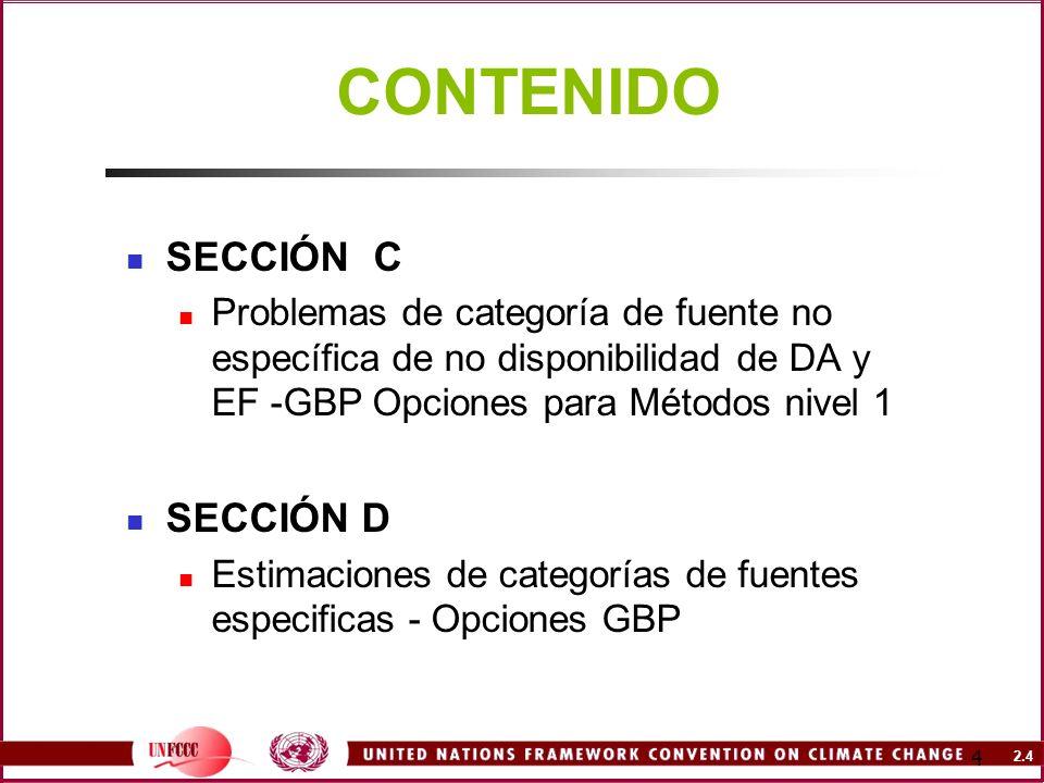 2.4 4 CONTENIDO SECCIÓN C Problemas de categoría de fuente no específica de no disponibilidad de DA y EF -GBP Opciones para Métodos nivel 1 SECCIÓN D