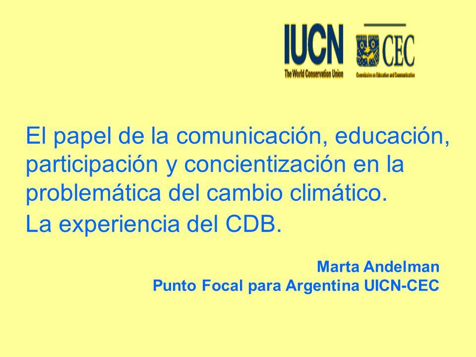 El papel de la comunicación, educación, participación y concientización en la problemática del cambio climático. La experiencia del CDB. Marta Andelma