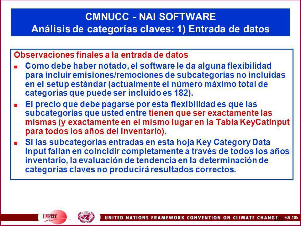6A.105 105 CMNUCC - NAI SOFTWARE Análisis de categorías claves: 1) Entrada de datos Observaciones finales a la entrada de datos Como debe haber notado