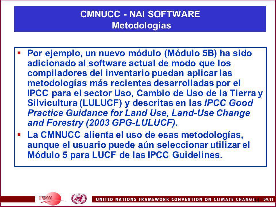 6A.11 11 Por ejemplo, un nuevo módulo (Módulo 5B) ha sido adicionado al software actual de modo que los compiladores del inventario puedan aplicar las