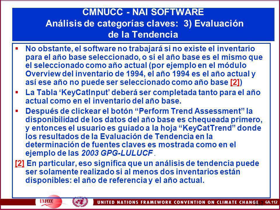 6A.112 112 CMNUCC - NAI SOFTWARE Análisis de categorías claves: 3) Evaluación de la Tendencia No obstante, el software no trabajará si no existe el in