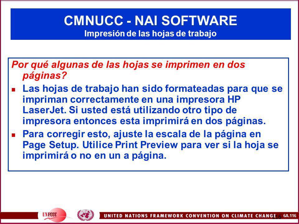 6A.116 116 CMNUCC - NAI SOFTWARE Impresión de las hojas de trabajo Por qué algunas de las hojas se imprimen en dos páginas? Las hojas de trabajo han s