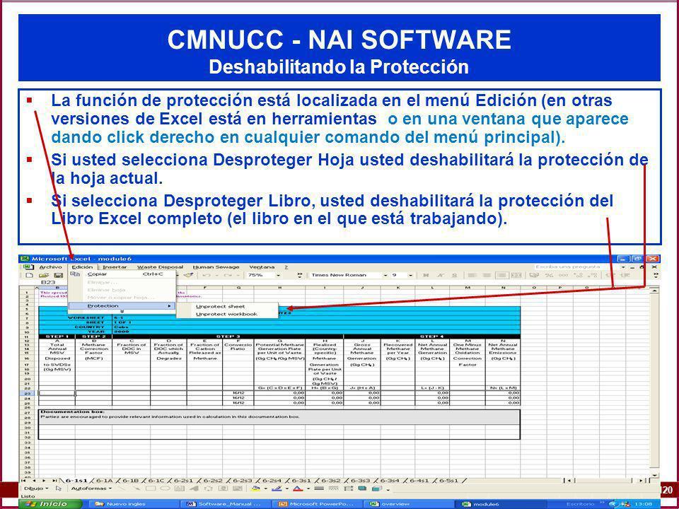 6A.120 120 CMNUCC - NAI SOFTWARE Deshabilitando la Protección La función de protección está localizada en el menú Edición (en otras versiones de Excel