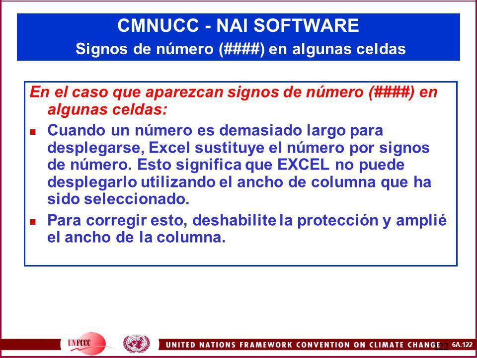 6A.122 122 CMNUCC - NAI SOFTWARE Signos de número (####) en algunas celdas En el caso que aparezcan signos de número (####) en algunas celdas: Cuando