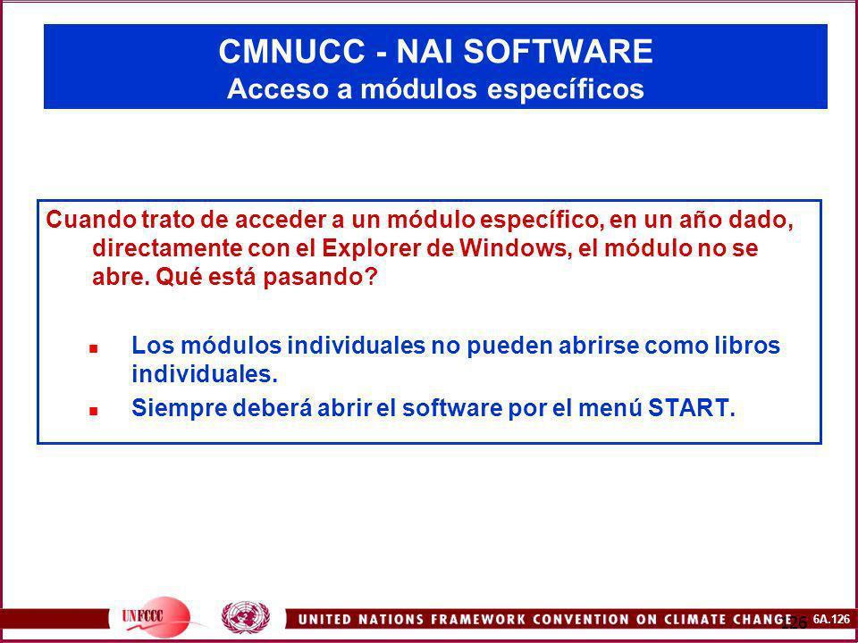 6A.126 126 CMNUCC - NAI SOFTWARE Acceso a módulos específicos Cuando trato de acceder a un módulo específico, en un año dado, directamente con el Expl