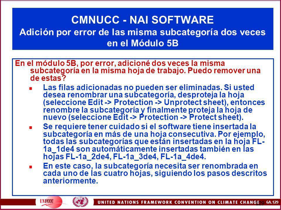 6A.129 129 CMNUCC - NAI SOFTWARE Adición por error de las misma subcategoría dos veces en el Módulo 5B En el módulo 5B, por error, adicioné dos veces